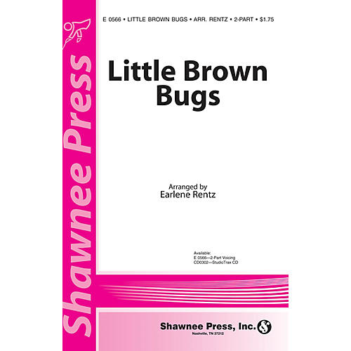 Shawnee Press Little Brown Bugs 2-Part arranged by Earlene Rentz