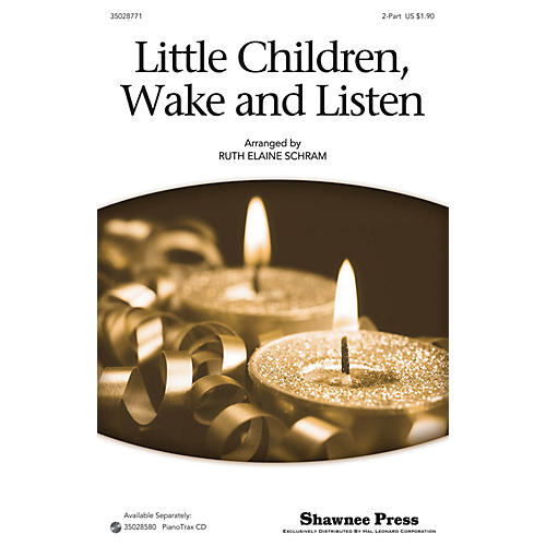 Shawnee Press Little Children, Wake And Listen 2-Part arranged by Ruth Elaine Schram