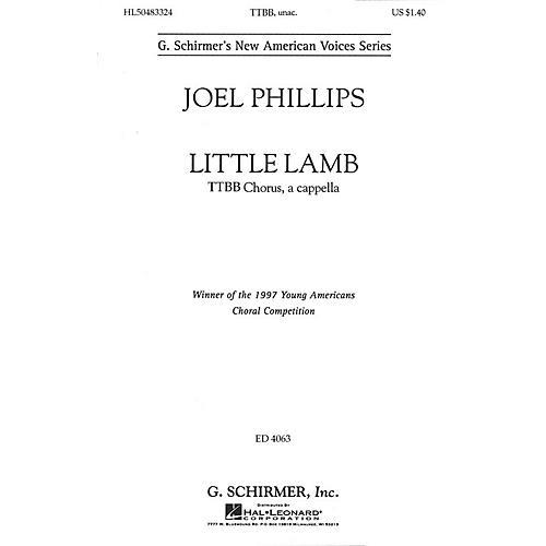 G. Schirmer Little Lamb (TTBB a cappella) TTBB A Cappella composed by Joel Phillips