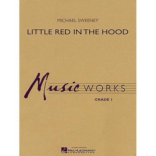 Hal Leonard Little Red in the Hood Concert Band Level 1 Composed by Michael Sweeney