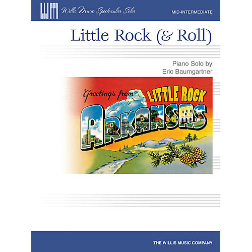 Willis Music Little Rock (& Roll) (Mid-Inter Level) Willis Series by Eric Baumgartner