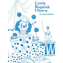 Lee Roberts Little Roguish Clown (Recital Series for Piano, Blue (Book I)) Pace Piano Education Series by Earl Ricker