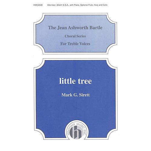 Hinshaw Music Little Tree SSA composed by Mark Sirett