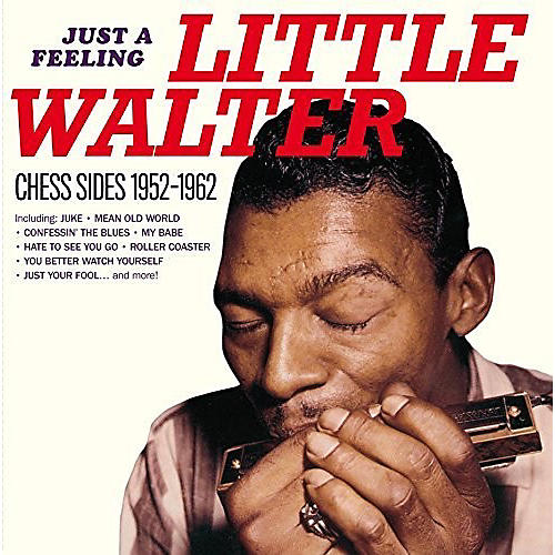 Alliance Little Walter - Just a Feeling: Chess Sides 1952-1962