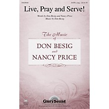 Shawnee Press Live, Pray and Serve! SATB composed by Don Besig