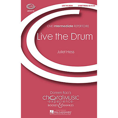 Boosey and Hawkes Live the Drum (CME Intermediate) 3 Part Treble composed by Juliet Hess