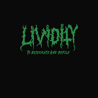 Lividity - To Desecrate And Defile