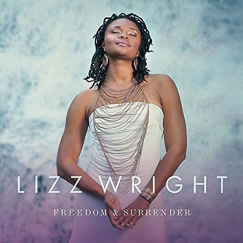 Alliance Lizz Wright - Freedom & Surrender