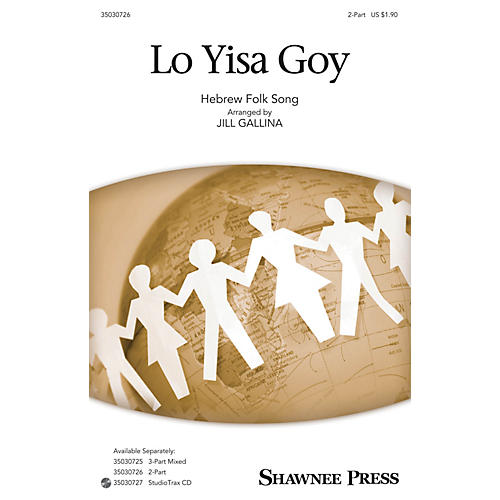 Shawnee Press Lo Yisa Goy 2-Part arranged by Jill Gallina