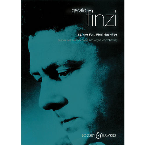 Boosey and Hawkes Lo, the Full, Final Sacrifice (Festival Anthem) Vocal Score composed by Gerald Finzi