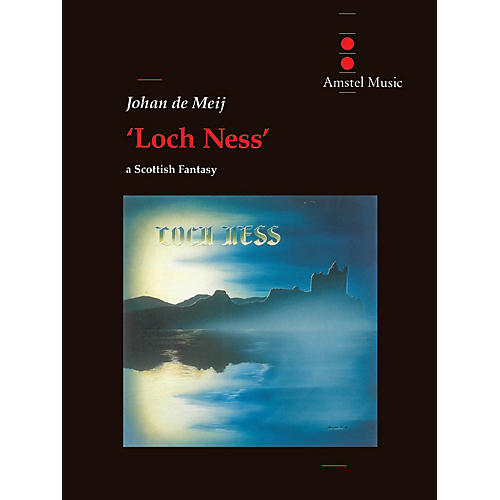 Amstel Music Loch Ness - A Scottish Fantasy Concert Band Level 4-5 Composed by Johan de Meij