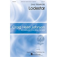 G. Schirmer Lodestar (Craig Hella Johnson Choral Series) SATB DIVISI AND SOLO composed by Dale Trumbore