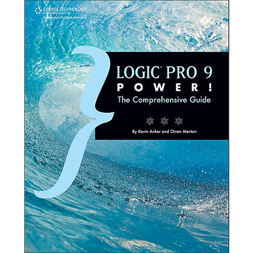 Course Technology PTR Logic Pro 9 Power! The Comprehensive Guide Book
