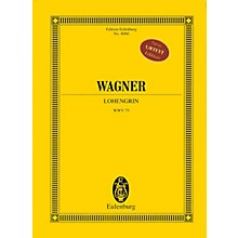 Eulenburg Lohengrin (Study Score) Study Score Series Composed by Richard Wagner