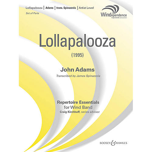 Boosey and Hawkes Lollapalooza Concert Band Level 5 Composed by John Adams Arranged by James Spinazzola