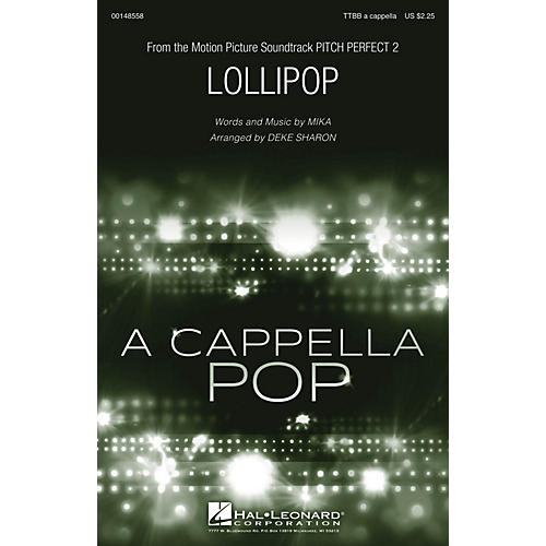 Hal Leonard Lollipop (from Pitch Perfect 2) TTBB A Cappella by Mika arranged by Deke Sharon