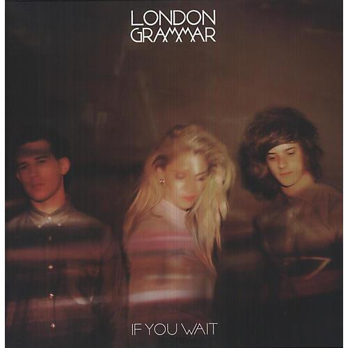 Alliance London Grammar - If You Wait
