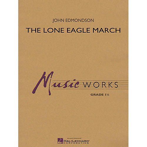 Hal Leonard Lone Eagle March Concert Band Level 1.5 Composed by John Edmondson