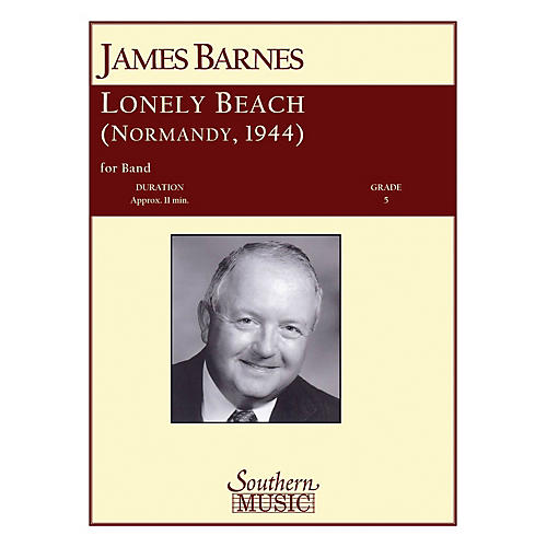 Southern Lonely Beach (Normandy 1944) Concert Band Level 5 Composed by James Barnes