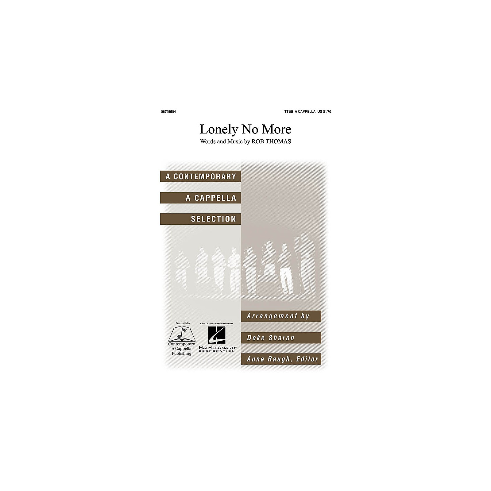 Contemporary A Cappella Publishing Lonely No More TTBB A Cappella by Rob Thomas arranged by Deke Sharon