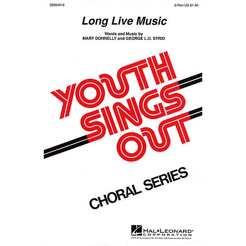 Hal Leonard Long Live Music 2-Part composed by Mary Donnelly