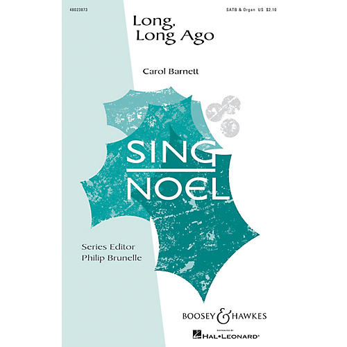 Boosey and Hawkes Long, Long Ago (Sing Noel Series) SATB, Organ composed by Carol Barnett