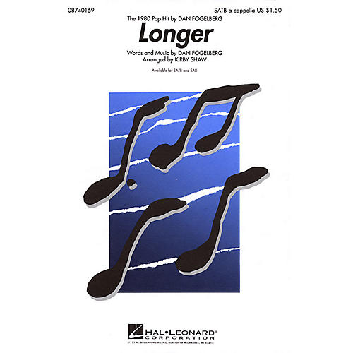 Hal Leonard Longer SATB by Dan Fogelberg arranged by Kirby Shaw