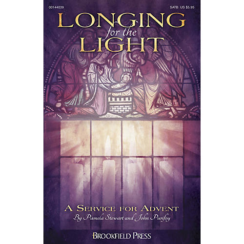 Brookfield Longing for the Light (A Service for Advent) SATB composed by John Purifoy