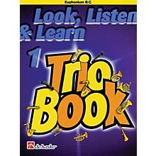 De Haske Music Look, Listen & Learn 1 - Trio Book (Euphonium (B.C.)) De Haske Play-Along Book Series by Philip Sparke