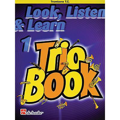 De Haske Music Look, Listen & Learn 1 - Trio Book (Trombone (T.C.)) De Haske Play-Along Book Series by Philip Sparke