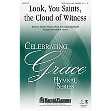 Shawnee Press Look, You Saints, the Cloud of Witness SATB arranged by Joseph M. Martin