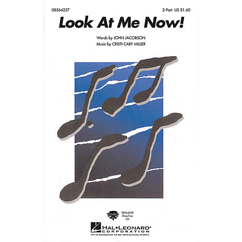 Hal Leonard Look at Me Now! 2-Part composed by John Jacobson, Cristi Cary Miller