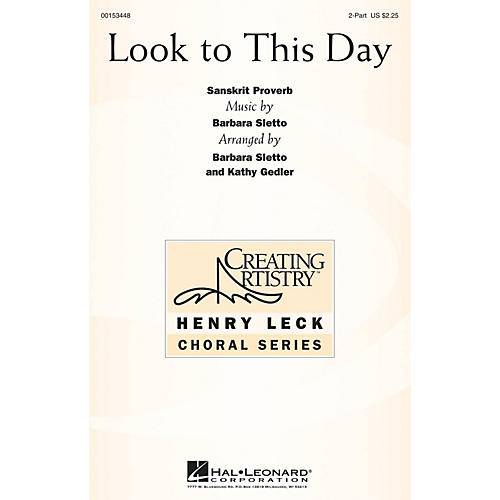 Hal Leonard Look to This Day 2PT TREBLE arranged by Barbara Sletto