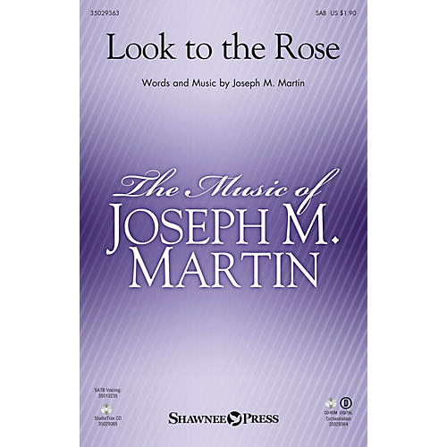 Shawnee Press Look to the Rose SAB composed by Joseph M. Martin