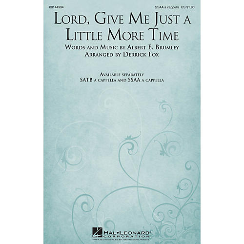 Hal Leonard Lord, Give Me Just a Little More Time SSAA A Cappella arranged by Derrick Fox