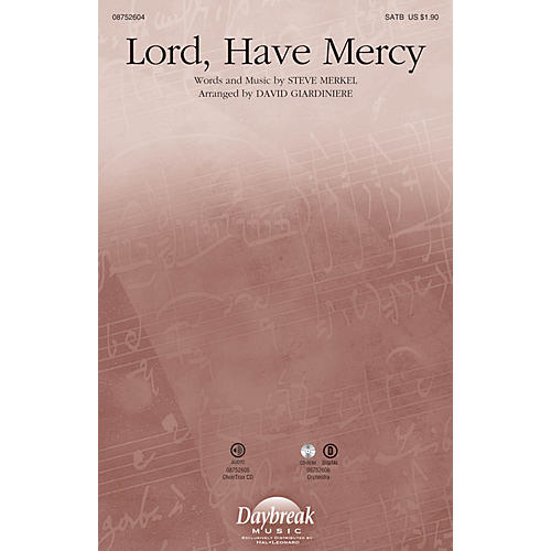 Daybreak Music Lord, Have Mercy SATB by Michael W. Smith arranged by David Giardiniere