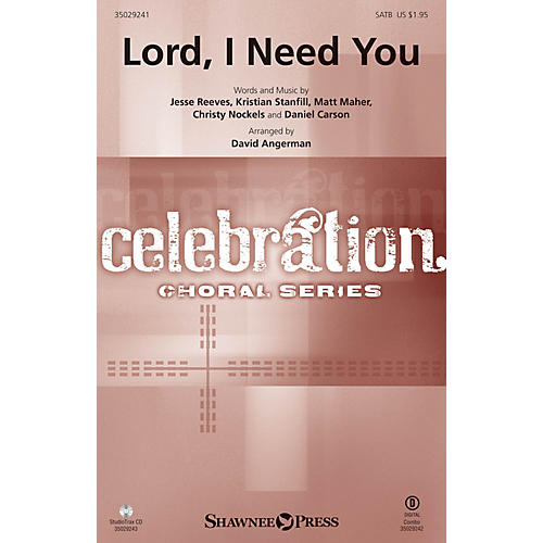 Shawnee Press Lord, I Need You SATB arranged by David Angerman