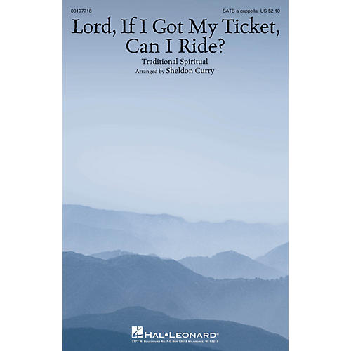 Hal Leonard Lord, If I Got My Ticket, Can I Ride? SATB a cappella arranged by Sheldon Curry