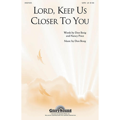 Shawnee Press Lord, Keep Us Closer to You (Incorporating More Love to Thee) SATB composed by Don Besig