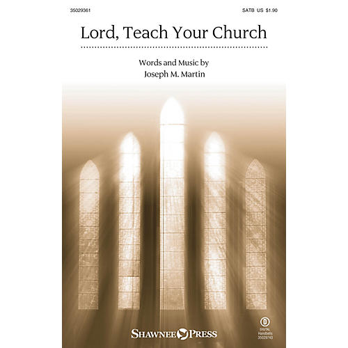 Shawnee Press Lord, Teach Your Church SATB composed by Joseph M. Martin