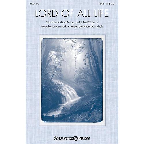 Shawnee Press Lord of All Life SATB arranged by Richard A. Nichols