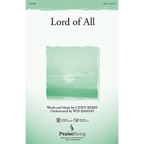 PraiseSong Lord of All (SATB) SATB composed by Cindy Berry