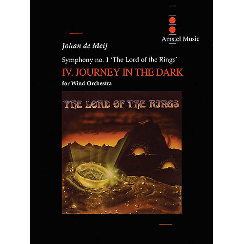Amstel Music Lord of the Rings, The (Symphony No. 1) - Journey in the Dark - Mvt. IV Concert Band Level 5-6 by Johan de Meij
