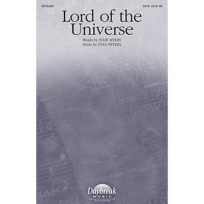 Daybreak Music Lord of the Universe SATB composed by Stan Pethel
