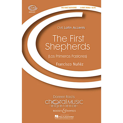 Boosey and Hawkes Los Primeros Pastores (The First Shepherds) CME Latin Accents SSA composed by Francisco J. Núñez