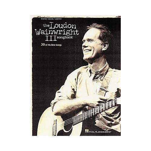 Hal Leonard Loudon Wainwright III - Piano, Vocal, Guitar Songbook