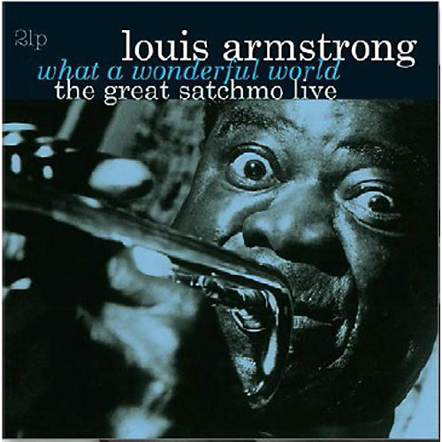 Alliance Louis Armstrong - What a Wonderful World-The Great Satchmo Live