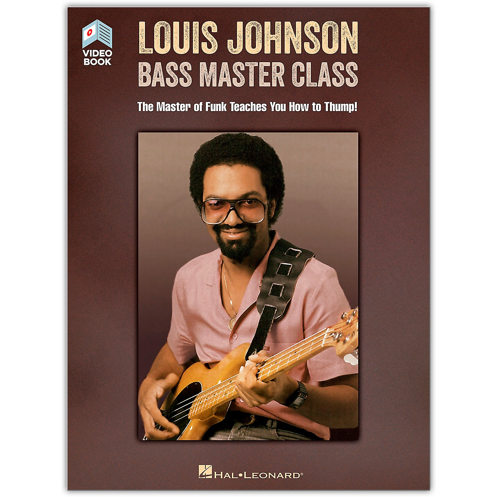 Hal Leonard Louis Johnson - Bass Master Class -The Master of Funk Teaches You How to Thump! Book/Video Online