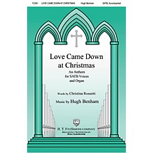H.T. FitzSimons Company Love Came Down at Christmas SATB composed by Hugh Benham