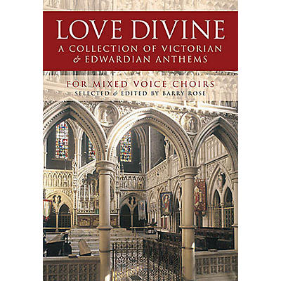 Novello Love Divine (A Collection of Victorian and Edwardian Anthems) SATB